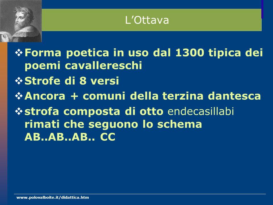 Forma poetica in uso dal 1300 tipica dei poemi cavallereschi