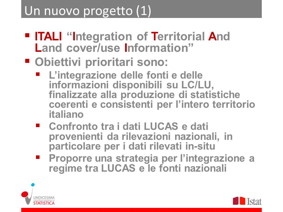 Un nuovo progetto (1) ITALI Integration of Territorial And Land cover/use Information Obiettivi prioritari sono:
