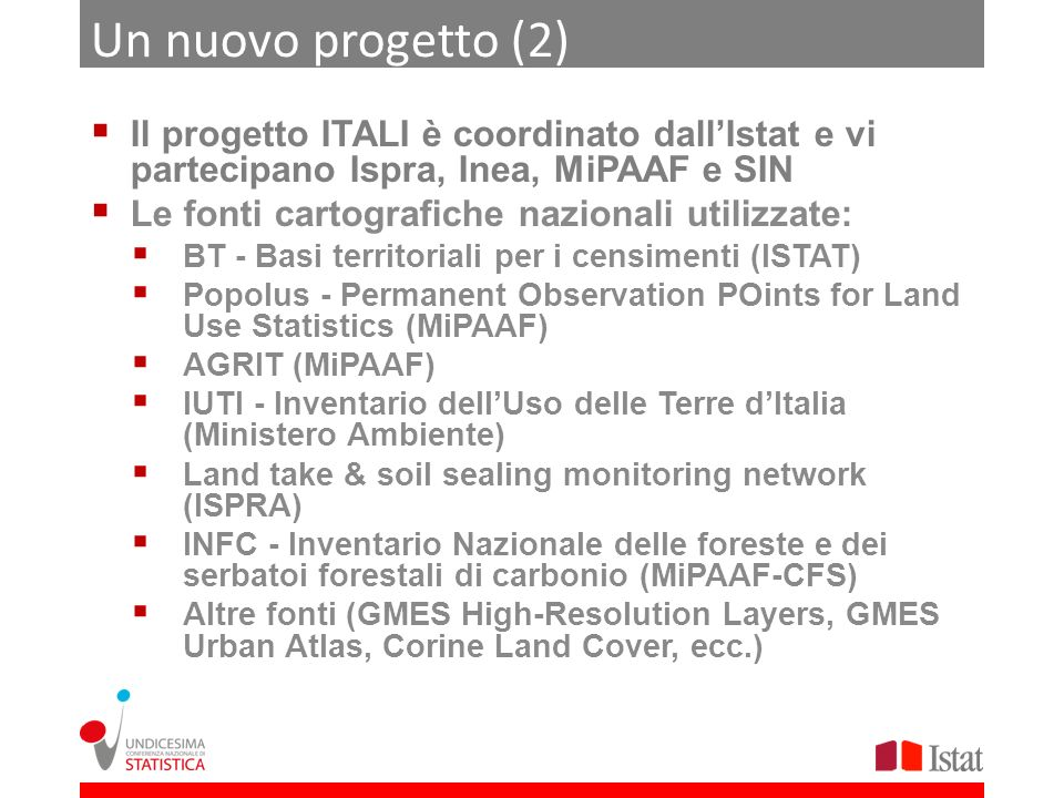 Un nuovo progetto (2)Il progetto ITALI è coordinato dall'Istat e vi partecipano Ispra, Inea, MiPAAF e SIN.