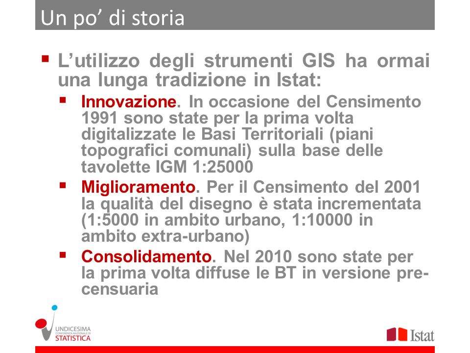 Un po' di storiaL'utilizzo degli strumenti GIS ha ormai una lunga tradizione in Istat: