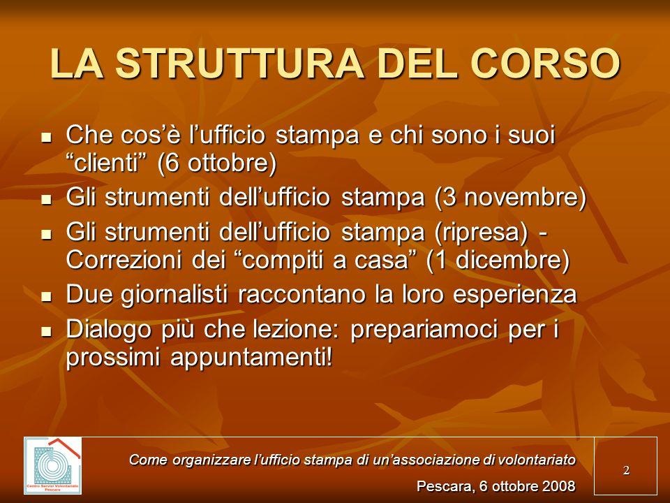 LA STRUTTURA DEL CORSO Che cos'è l'ufficio stampa e chi sono i suoi clienti (6 ottobre) Gli strumenti dell'ufficio stampa (3 novembre)