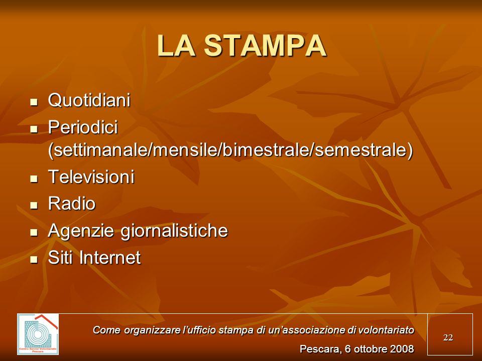 LA STAMPAQuotidiani. Periodici (settimanale/mensile/bimestrale/semestrale) Televisioni. Radio. Agenzie giornalistiche.