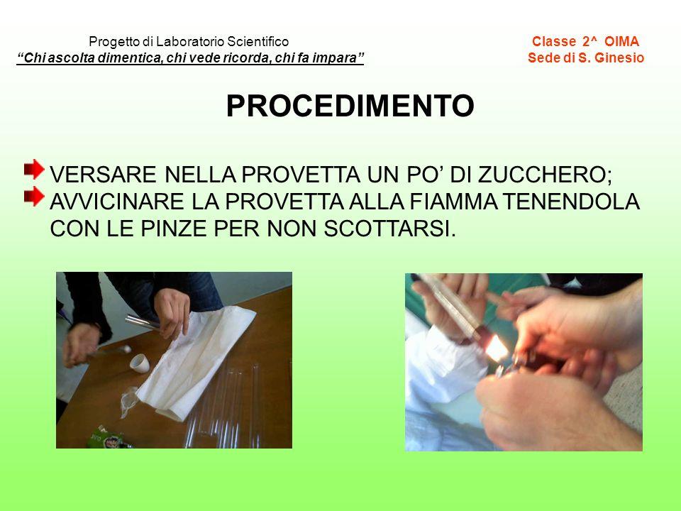 PROCEDIMENTO VERSARE NELLA PROVETTA UN PO' DI ZUCCHERO;