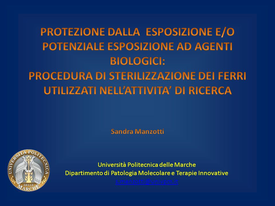 PROTEZIONE DALLA ESPOSIZIONE E/O POTENZIALE ESPOSIZIONE AD AGENTI BIOLOGICI: PROCEDURA DI STERILIZZAZIONE DEI FERRI UTILIZZATI NELL'ATTIVITA' DI RICERCA