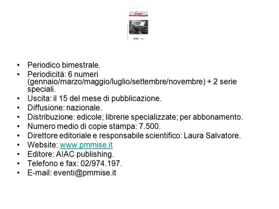 Periodico bimestrale. Periodicità: 6 numeri (gennaio/marzo/maggio/luglio/settembre/novembre) + 2 serie speciali.