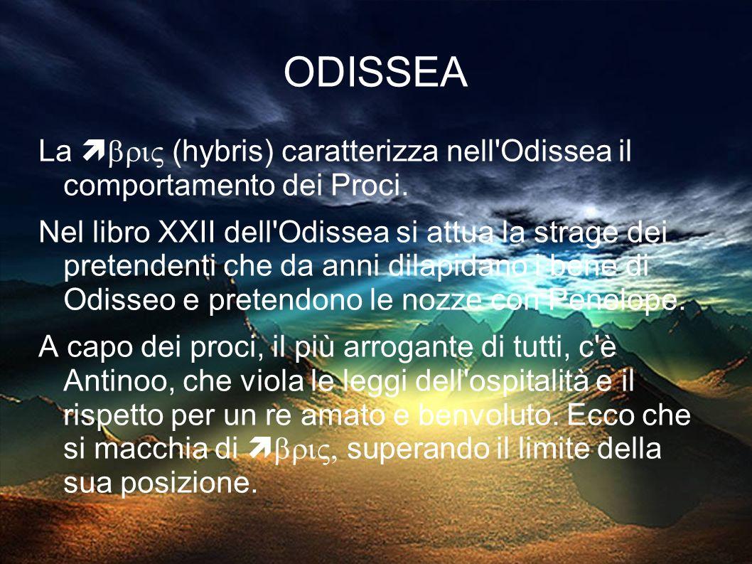 ODISSEA La  (hybris) caratterizza nell Odissea il comportamento dei Proci.