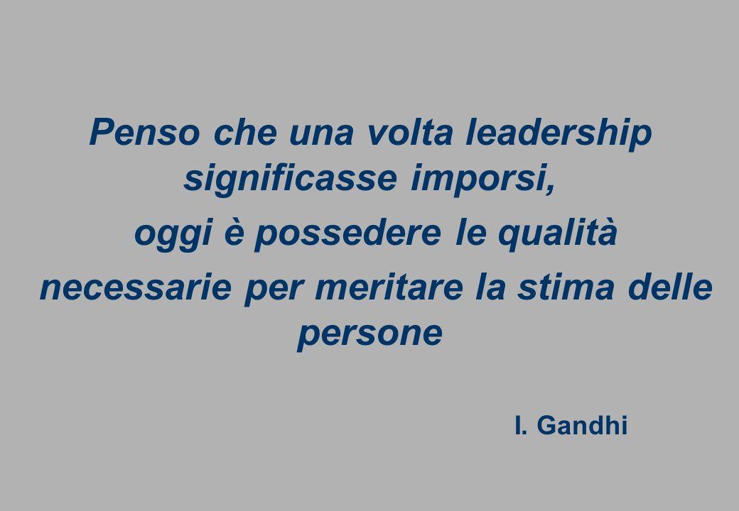 Penso che una volta leadership significasse imporsi,