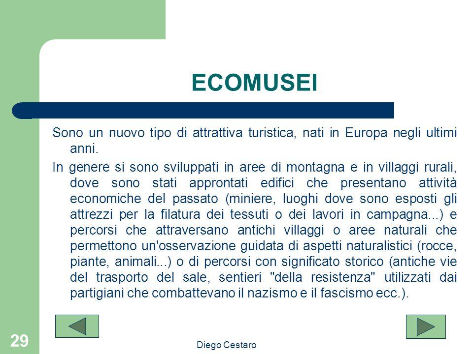 ECOMUSEI Sono un nuovo tipo di attrattiva turistica, nati in Europa negli ultimi anni.