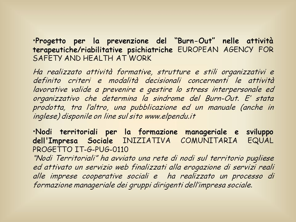 Progetto per la prevenzione del Burn-Out nelle attività terapeutiche/riabilitative psichiatriche EUROPEAN AGENCY FOR SAFETY AND HEALTH AT WORK