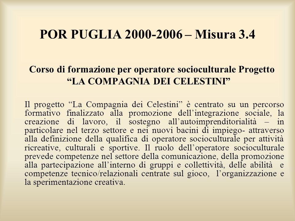 POR PUGLIA 2000-2006 – Misura 3.4 LA COMPAGNIA DEI CELESTINI