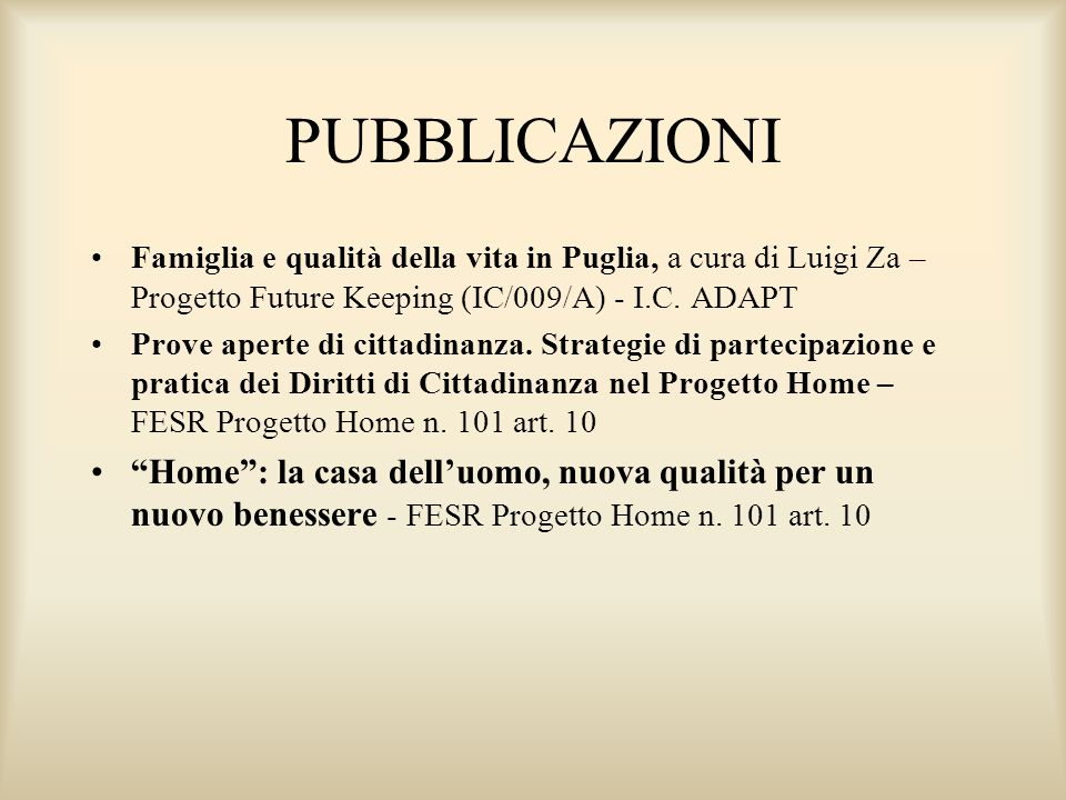 PUBBLICAZIONI Famiglia e qualità della vita in Puglia, a cura di Luigi Za – Progetto Future Keeping (IC/009/A) - I.C. ADAPT.
