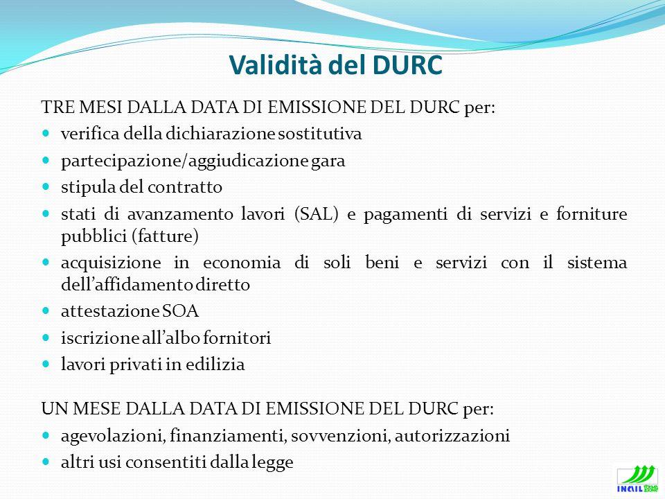 Validità del DURC TRE MESI DALLA DATA DI EMISSIONE DEL DURC per: