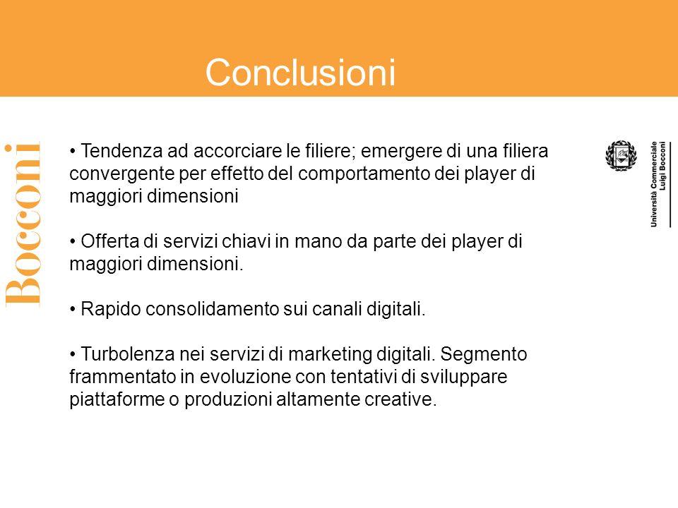 Conclusioni Tendenza ad accorciare le filiere; emergere di una filiera convergente per effetto del comportamento dei player di maggiori dimensioni.