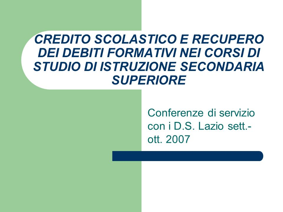 Conferenze di servizio con i D.S. Lazio sett.- ott. 2007
