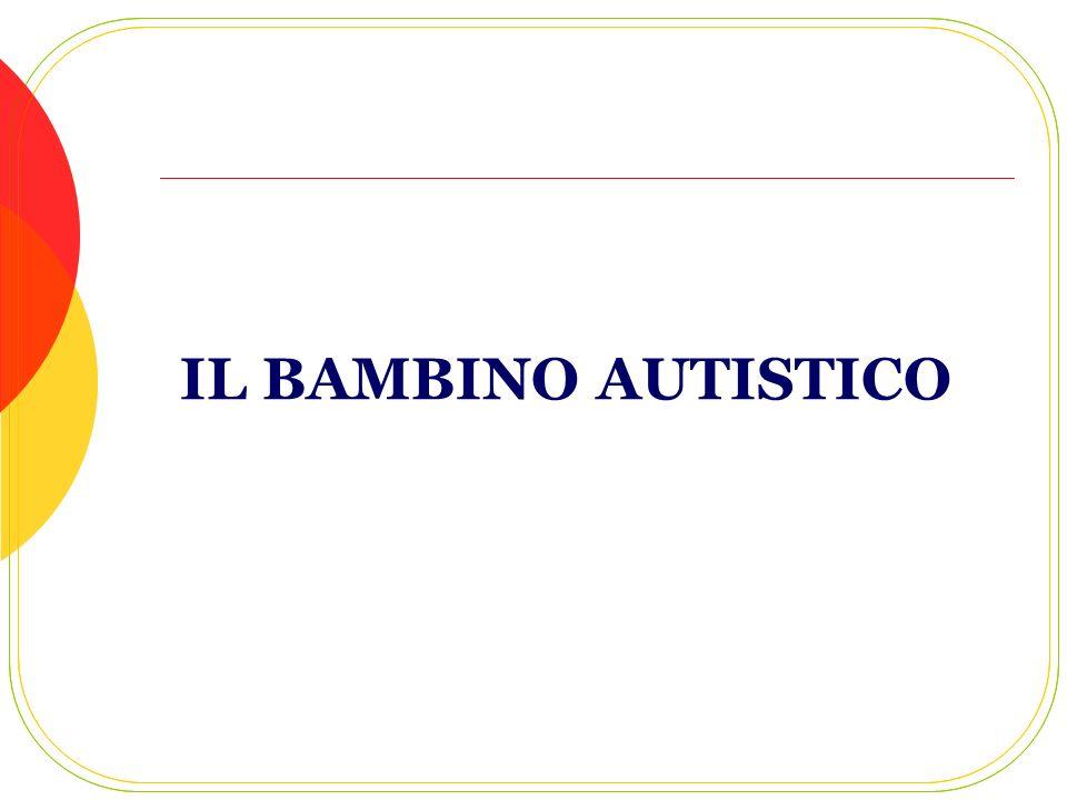 IL BAMBINO AUTISTICO