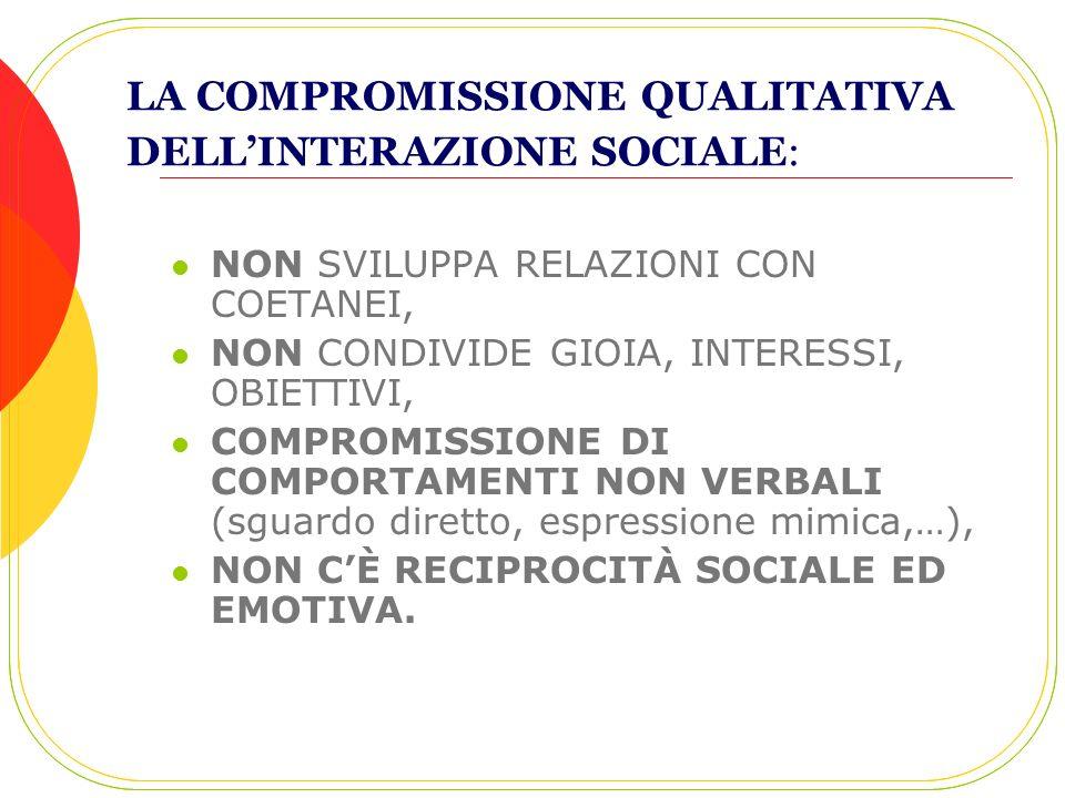LA COMPROMISSIONE QUALITATIVA DELL'INTERAZIONE SOCIALE: