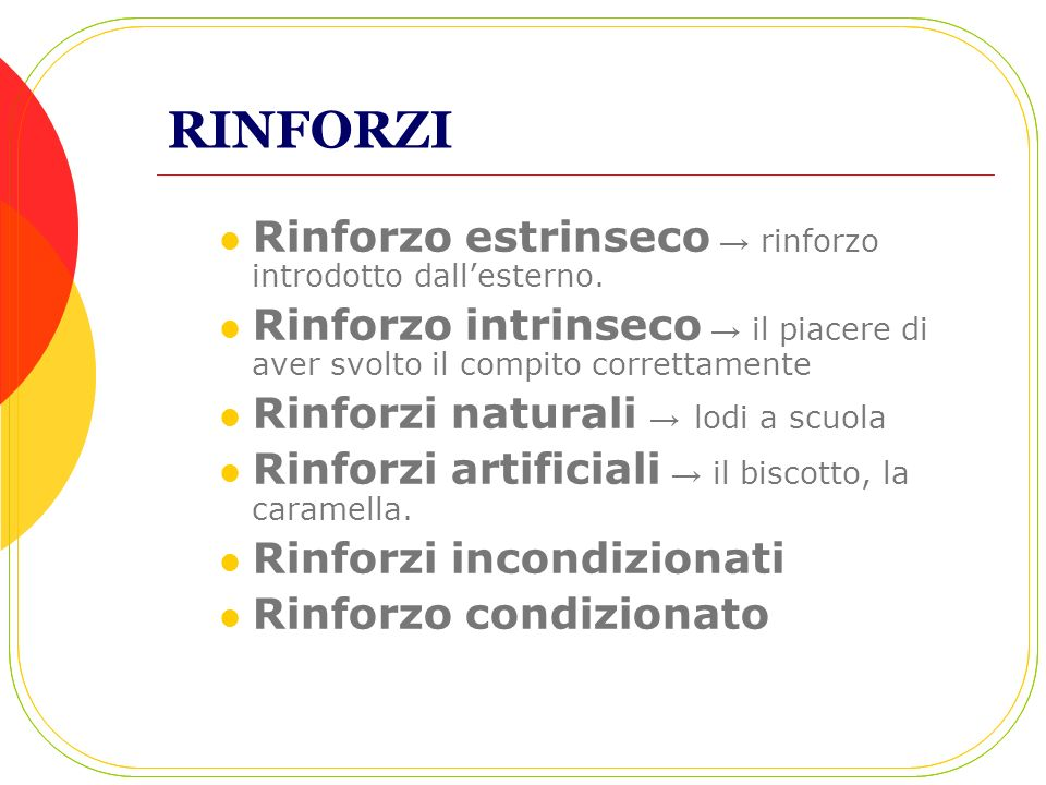 RINFORZI Rinforzo estrinseco → rinforzo introdotto dall'esterno.