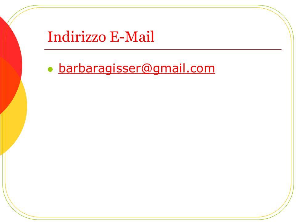 Indirizzo E-Mail barbaragisser@gmail.com