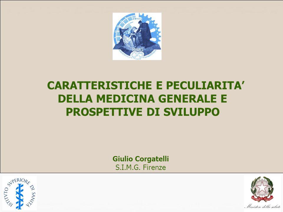 CARATTERISTICHE E PECULIARITA' DELLA MEDICINA GENERALE E PROSPETTIVE DI SVILUPPO