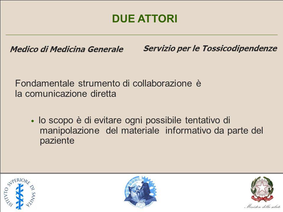 DUE ATTORI Fondamentale strumento di collaborazione è la comunicazione diretta.