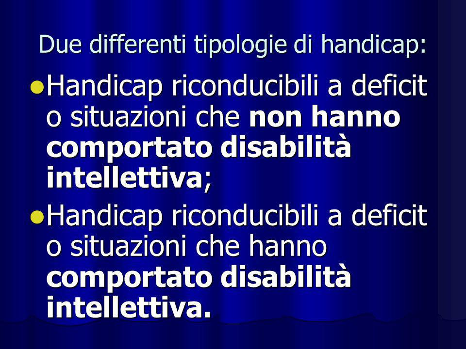 Due differenti tipologie di handicap: