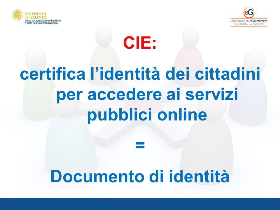 CIE: certifica l'identità dei cittadini per accedere ai servizi pubblici online.