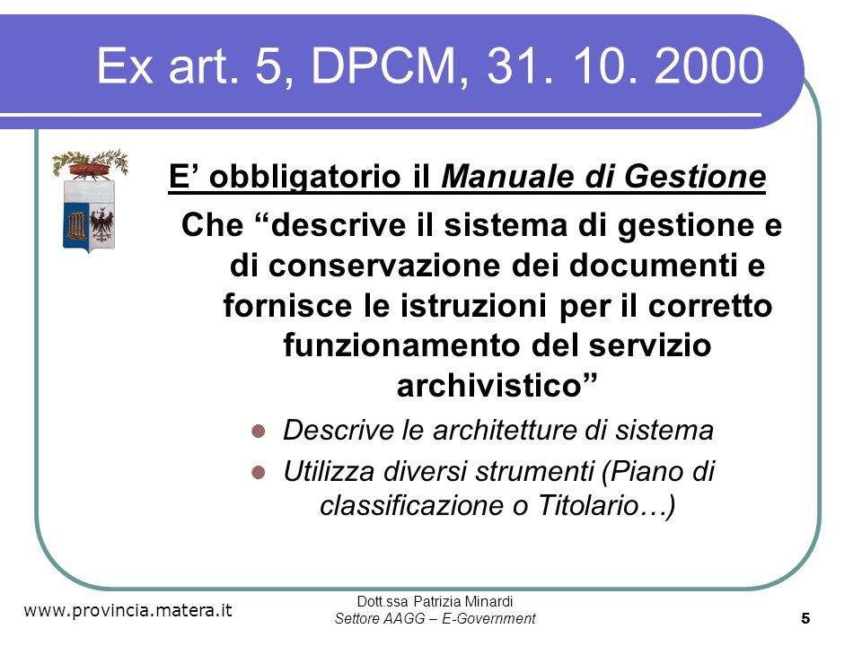 Ex art. 5, DPCM, 31. 10. 2000 E' obbligatorio il Manuale di Gestione