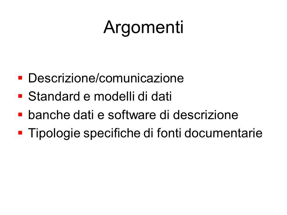 Argomenti Descrizione/comunicazione Standard e modelli di dati