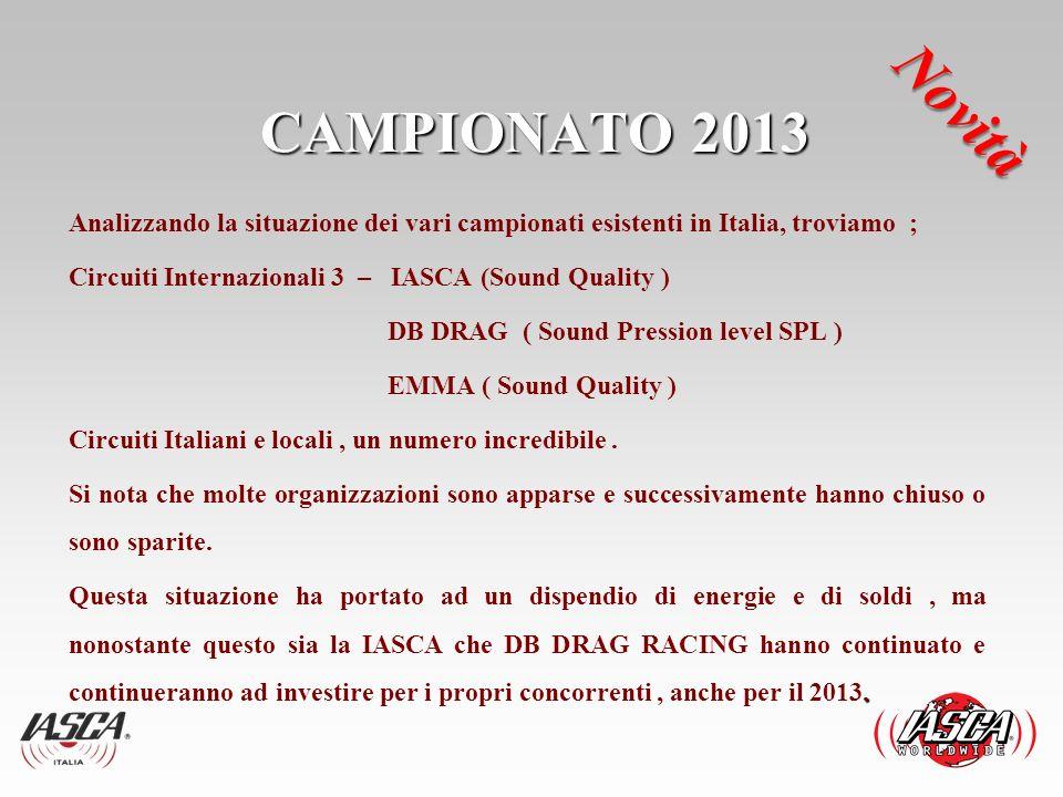 CAMPIONATO 2013 Novità. Analizzando la situazione dei vari campionati esistenti in Italia, troviamo ;