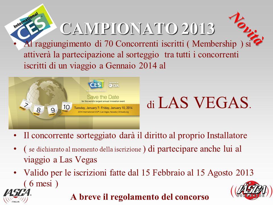CAMPIONATO 2013 Novità di LAS VEGAS.