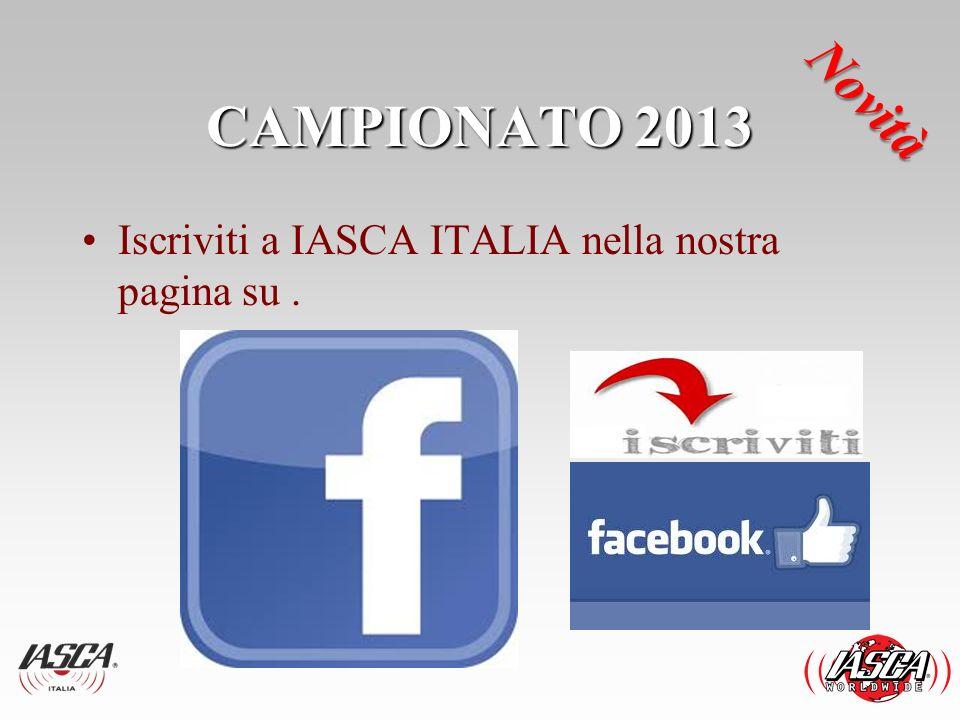 CAMPIONATO 2013 Novità Iscriviti a IASCA ITALIA nella nostra pagina su .