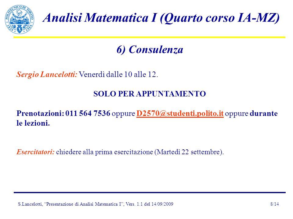 6) Consulenza Sergio Lancelotti: Venerdì dalle 10 alle 12.