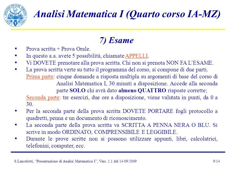 7) Esame Prova scritta + Prova Orale.