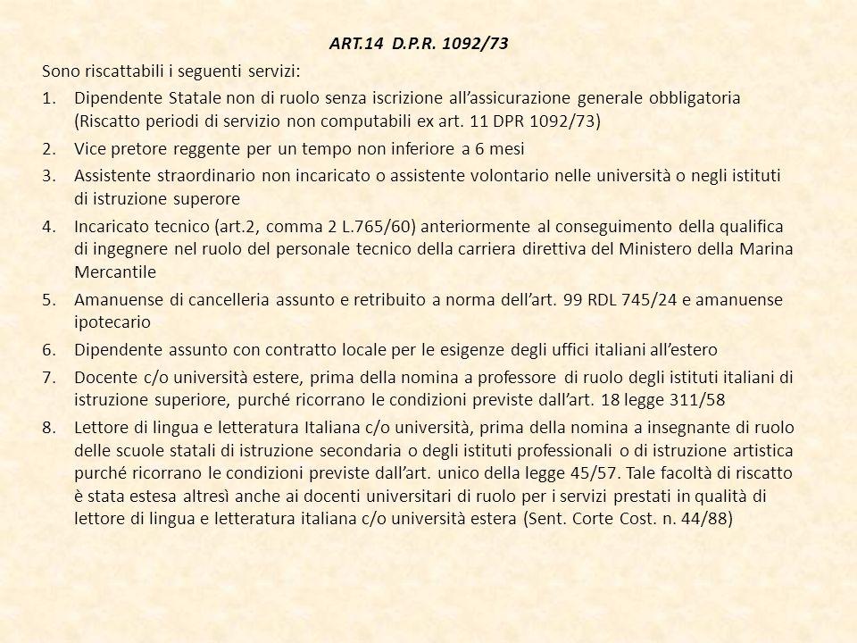 ART.14 D.P.R. 1092/73 Sono riscattabili i seguenti servizi: