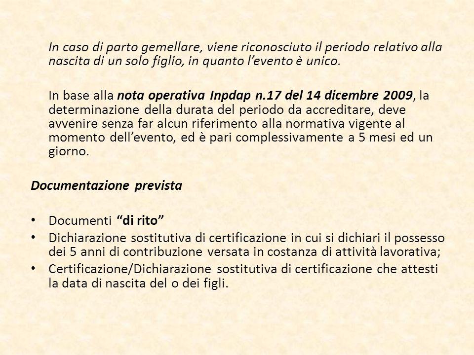 In caso di parto gemellare, viene riconosciuto il periodo relativo alla nascita di un solo figlio, in quanto l'evento è unico.