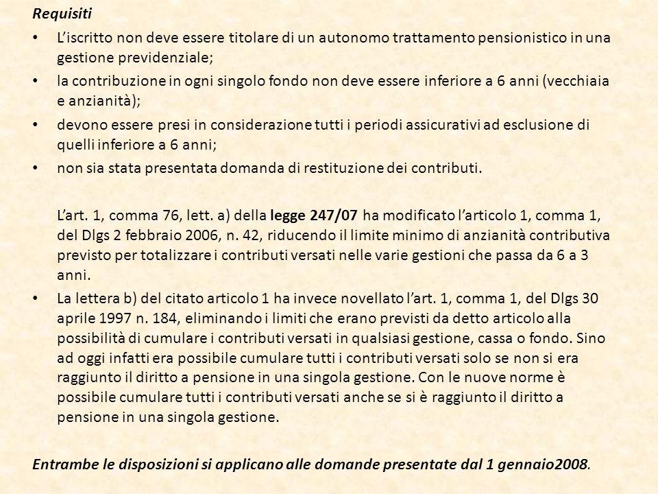 Requisiti L'iscritto non deve essere titolare di un autonomo trattamento pensionistico in una gestione previdenziale;