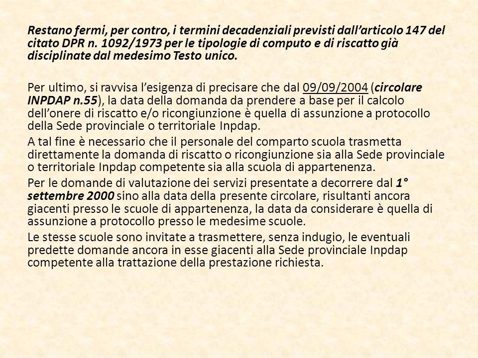 Restano fermi, per contro, i termini decadenziali previsti dall'articolo 147 del citato DPR n.