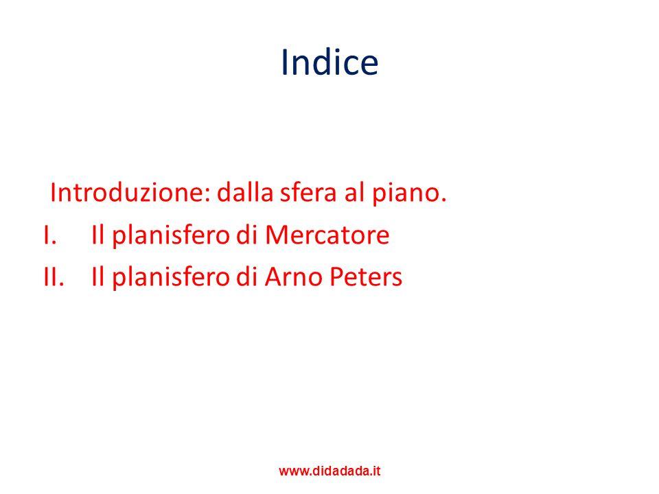 Indice Introduzione: dalla sfera al piano. Il planisfero di Mercatore