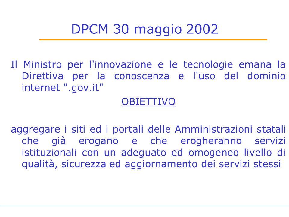 DPCM 30 maggio 2002 Il Ministro per l innovazione e le tecnologie emana la Direttiva per la conoscenza e l uso del dominio internet .gov.it