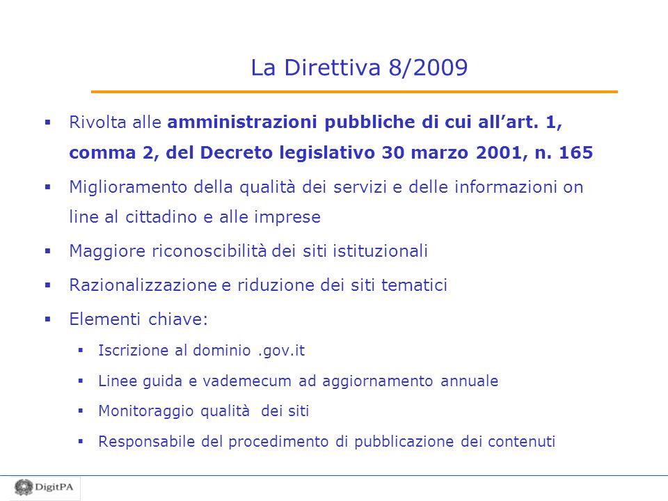 La Direttiva 8/2009 Rivolta alle amministrazioni pubbliche di cui all'art. 1, comma 2, del Decreto legislativo 30 marzo 2001, n. 165.