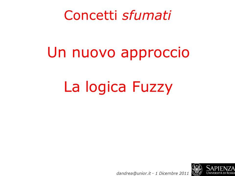 Un nuovo approccio La logica Fuzzy