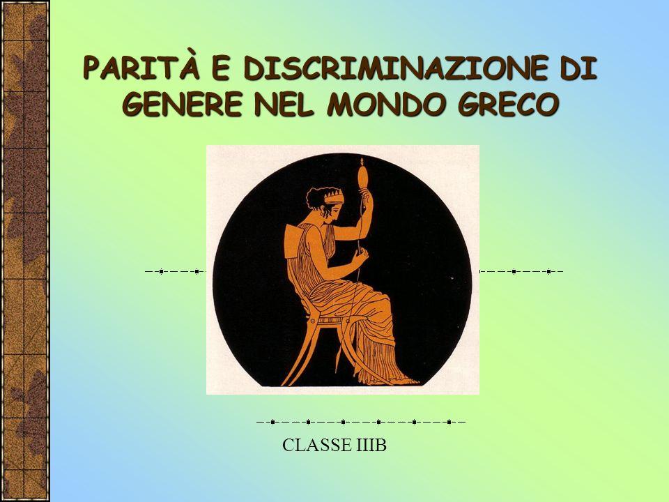 PARITÀ E DISCRIMINAZIONE DI GENERE NEL MONDO GRECO