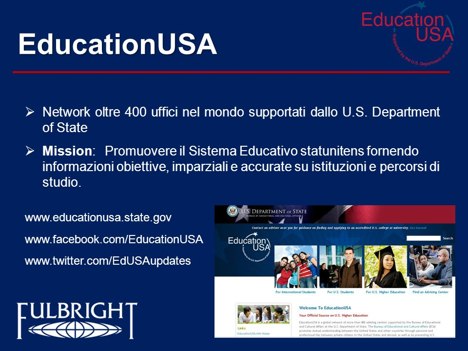 EducationUSA Network oltre 400 uffici nel mondo supportati dallo U.S. Department of State.