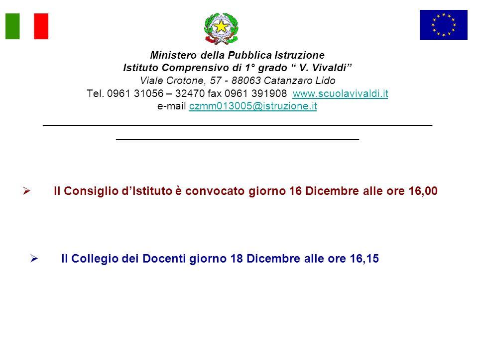 Il Consiglio d'Istituto è convocato giorno 16 Dicembre alle ore 16,00