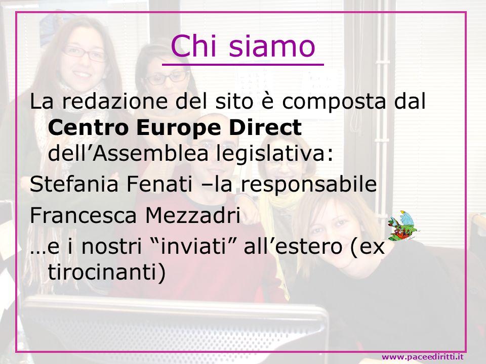 Chi siamo La redazione del sito è composta dal Centro Europe Direct dell'Assemblea legislativa: Stefania Fenati –la responsabile.