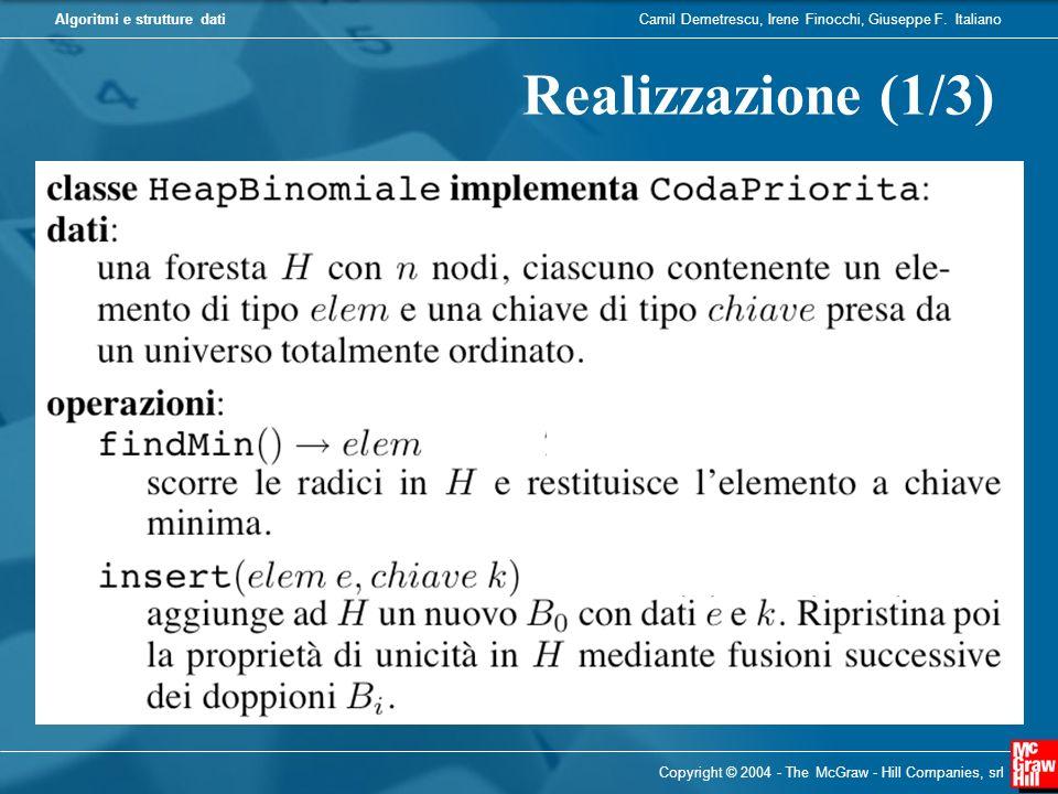 Realizzazione (1/3) Copyright © 2004 - The McGraw - Hill Companies, srl