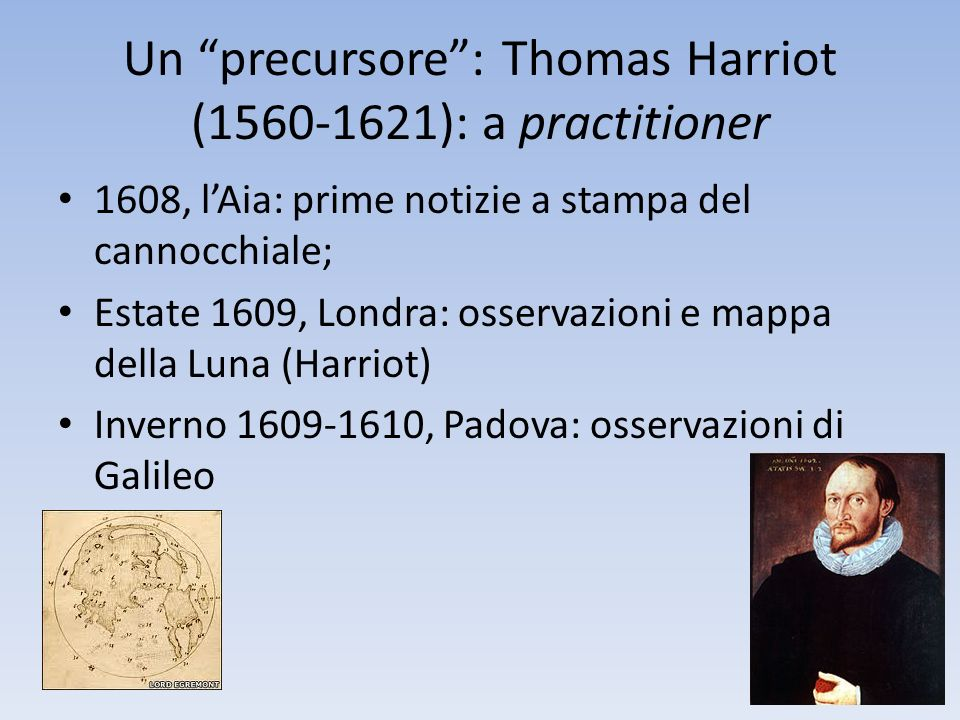 Un precursore : Thomas Harriot (1560-1621): a practitioner