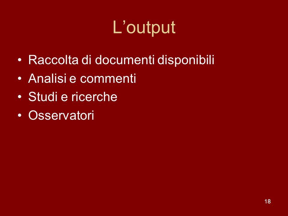 L'output Raccolta di documenti disponibili Analisi e commenti