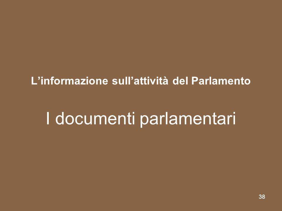 L'informazione sull'attività del Parlamento I documenti parlamentari