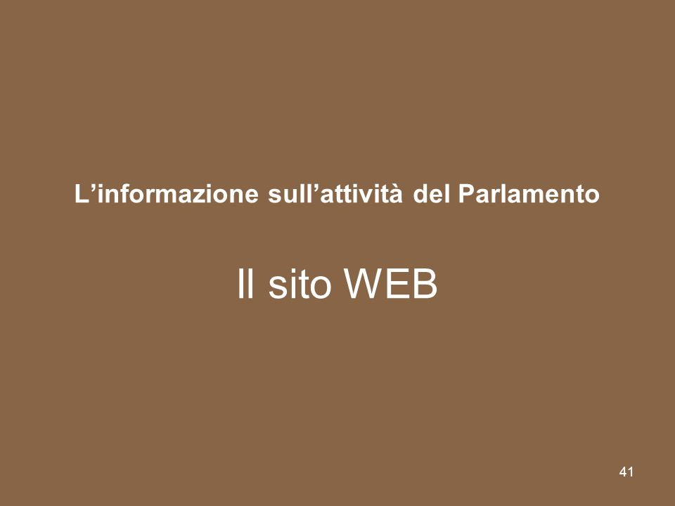 L'informazione sull'attività del Parlamento Il sito WEB